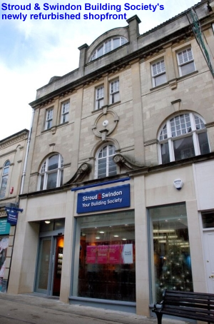 Stroud & Swindon Building Society  pic to Stroud & Swindon Building Society's newly refurbished shopfrontfollow...